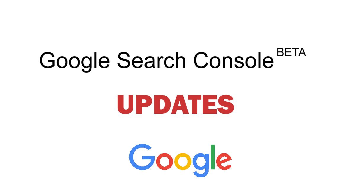 New Google Search Console Beta UPDATES